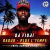 DJ FIDJI X Dadju -  Plus L Temps  MAXY 2017(Wata Bambam Vrs) 2k18