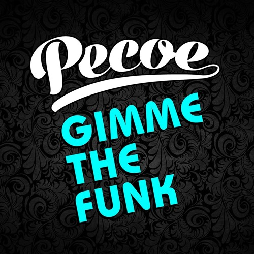 Pecoe - Gimme The Funk