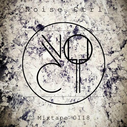 Noise Ctrl - Mixtape 0118
