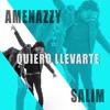 Amenazzy Feat. Salim - Quiero Llevarte