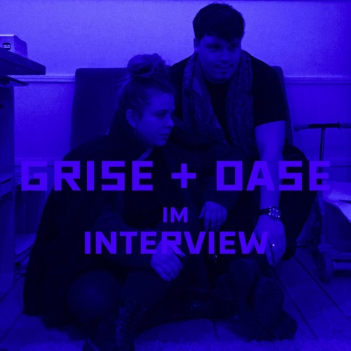 Stromstoss: Interview w/Grise + Oase