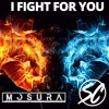 I Fight For You - Mosura & Steve C [FREE DOWNLOAD]