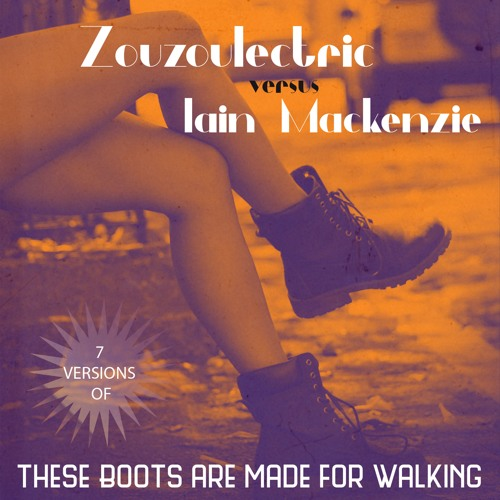 Zouzoulectric - These Boots are made for walking  Snippets