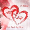 All My Life - J.Addison ft Bandit Gang Marco [Prod. by Marsell]