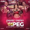 CHOTTE CHOTTE PEG - DJ AYUSH & DJ JEET REMIX