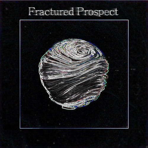 Fractured Prospect