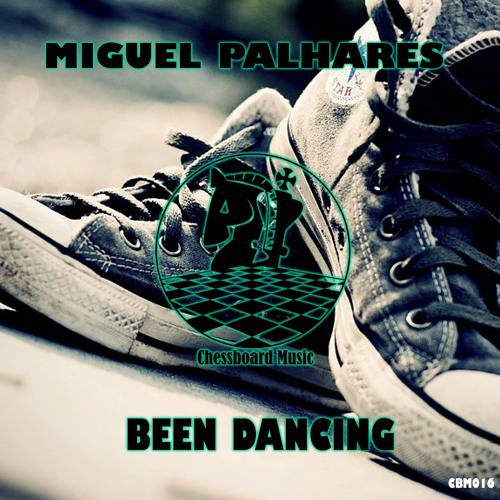 Miguel Palhares - Been Dancing (Preview)