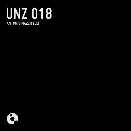 UNZ018 : Antonio Mazzitelli - UNZ 018 (Original Mix)