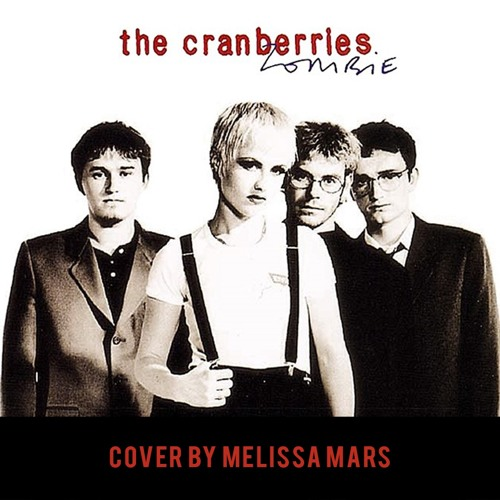 Cranberries' Zombie Cover by Melissa Mars