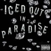 Iced Out In Paradise