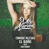Enrique Iglesias - El Baño ft Bad Bunny (DJ Alx Alarcon Remix)