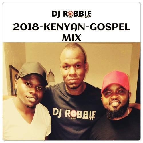 2018-KENYAN-GOSPEL-MIX{DJ-ROBBIE} by djrobbie405 | Free