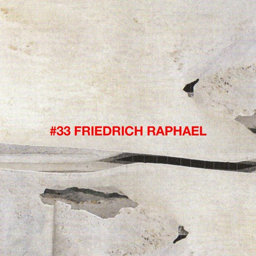 Tapecast 33 - Friedrich Raphael