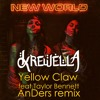 Krewella Yellow Claw Feat. Taylor Bennett - New World (AnDers Remix)