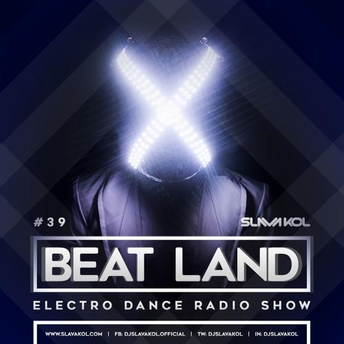 Slava Kol - Beat Land [Radio Show #39]