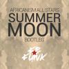Africanism All Stars - Summer Moon (Fefunk Bootleg)