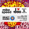 Mike Speed   React Radio Uk   190118   FNL   8-10pm   I ♥ 1990 - Beats & Treats   Oldskool   Show 42