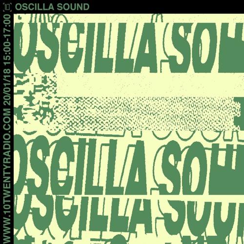 10Twenty Radio - Oscilla Sound w/ Addison - 20.01.18