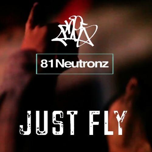 Just Fly - Phes x 81Neutronz