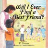 K Fetters Author Of Will I Ever Find A Best Friend Featured Interview