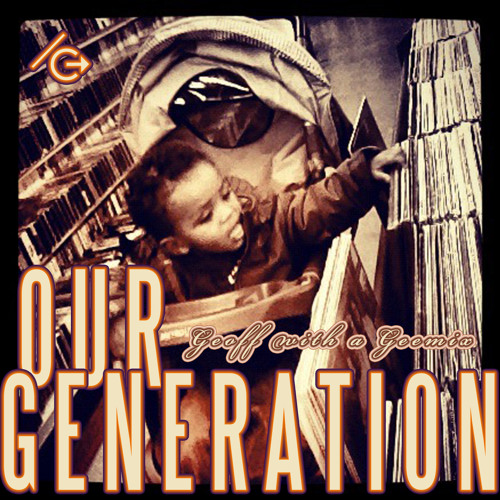 Ernie Hines - Our Generation (geoff with a geemix) *FREE DOWNLOAD*