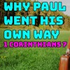 MGTOW - Why Paul Went His Own Way | 1 Corinthians 7