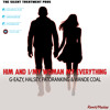 G EASY, HALSEY, PATORANKING AND WANDE COAL - HIM AND I, MY WOMAN MY EVERYTHING