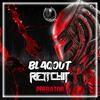Blaqout & Rettchit - Predator [Shadow Phoenix Exclusive]