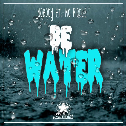 Nobody Ft. MC Riddle - Be Water ■ OUT NOW ■