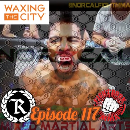 Episode 117: @norcalfightmma Podcast Featuring Max 'Pain' Griffin (@maxPAINmma)