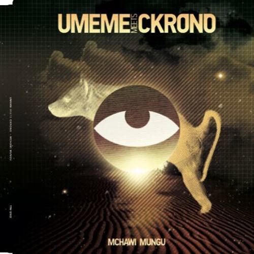 "UMEME meets CKRONO ""Mchawi Mungu"""