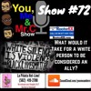 Show #72: What is a White ally?