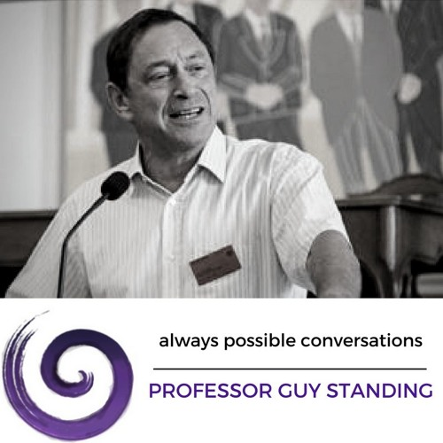 Professor Guy Standing - on the need for a universal basic income