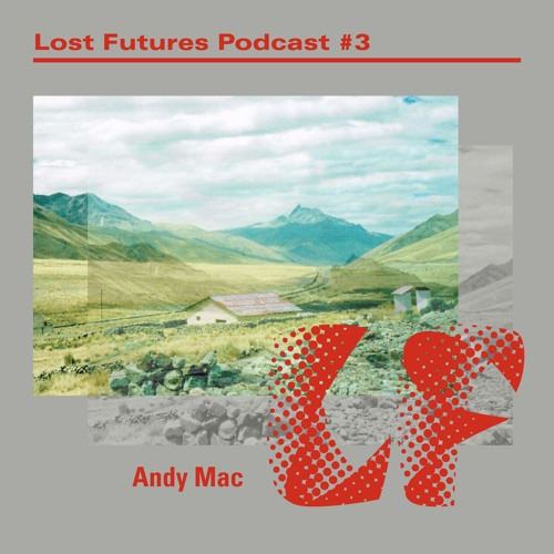LF PODCAST 003 - ANDY MAC
