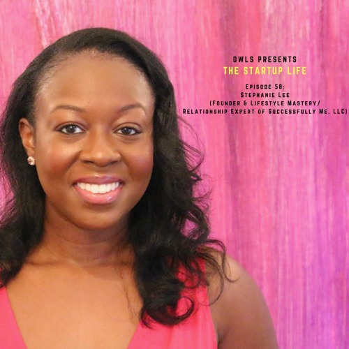 Stephanie Lee(Founder & Lifestyle Mastery/Relationship Expert of Successfully Me, LLC)