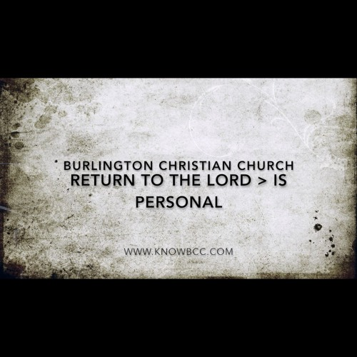 Return to the Lord - Is Personal