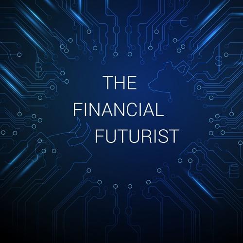 Ep35 - The Financial Futurist: Global Economy, Eurozone, Euro, and Bitcoin
