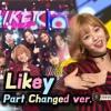 TWICE(트와이스)   LIKEY (PART CHANGED VERSION)