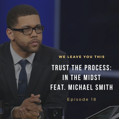 Trust the Process: In the Midst (feat. Michael Smith) - #18