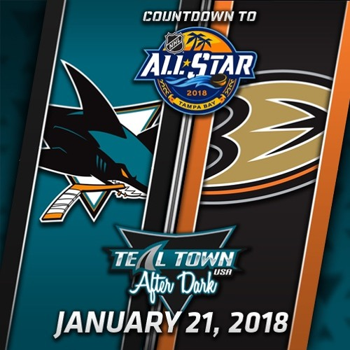 Teal Town USA After Dark (Postgame) - Sharks @ Ducks - 1-21-2018