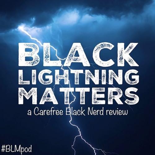 Black Lightning Matters   Ep 01: The Resurrection   with @ColeJackson12