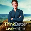 Think Better, Live Better, Joel Osteen, Impact Radio