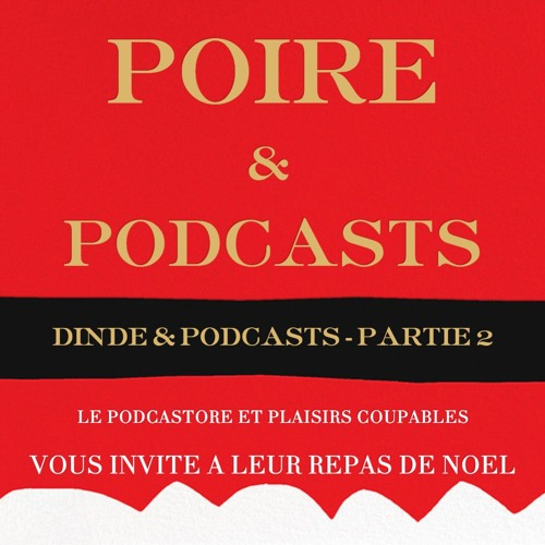 Poire et Podcasts (Dinde et Podcasts 2eme partie)