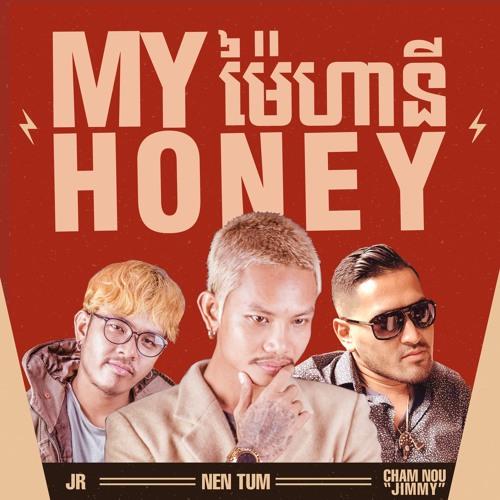 "Nen Tum ft JR & Cham Nou ""Jimmy"" - My Honey"
