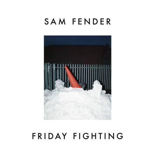 Sam Fender - Friday Fighting
