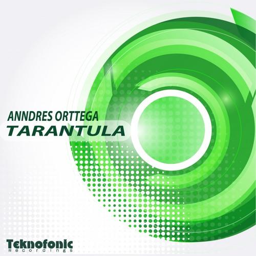 Anndres Orttega - Tarantula [Preview]