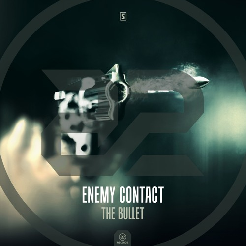 Enemy Contact - The Bullet (Preview)