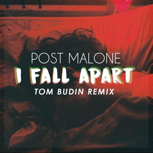Post Malone I Fall Apart Guitar: I Fall Apart (Tom Budin Remix) By VibingDeep