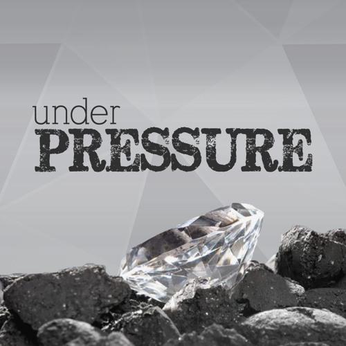 Under Pressure  ||  January 7th, 2018
