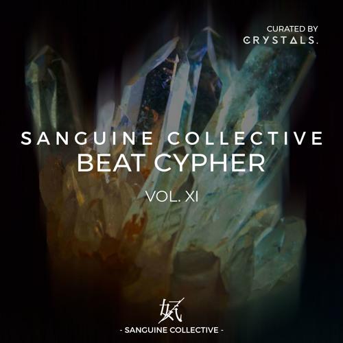 Vol.11 ~ Sanguine Beat Cypher x Crystals